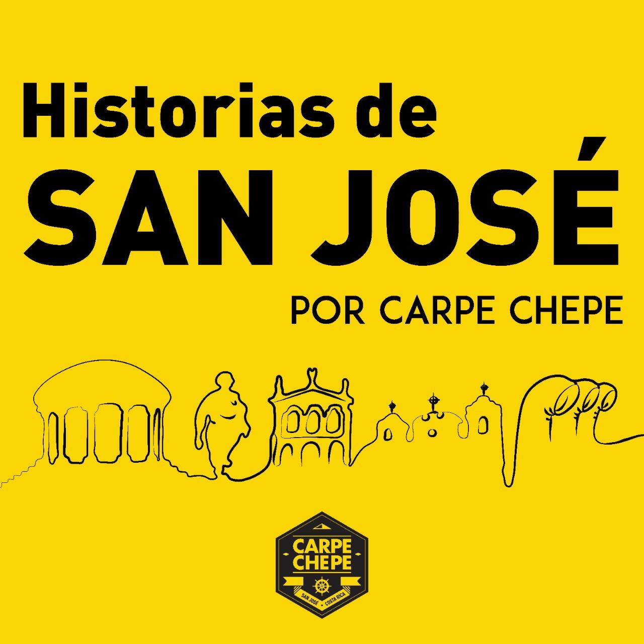 Historias de San Jose - el podcast de Carpe Chepe